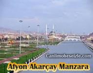 Afyon Akarçay Manzara Canli izle