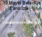 19 Mayıs Belediyesi Mobese Canli izle