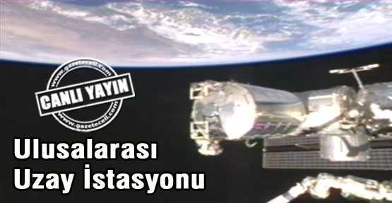Uluslararası Uzay İstasyonu Canlı Yayın