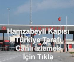 Hamzabeyli Sınır Kapısı Türkiye Tarafı Canlı Mobese İzle
