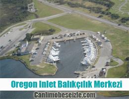 Oregon Inlet Balıkçılık Merkezi canli izle