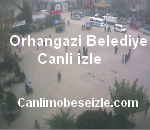 Orhangazi Belediyesi Mobese canli izle
