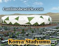 Konya Stadyumu Canli İzle